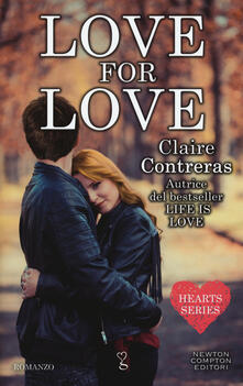 Love for love. Hearts series - Claire Contreras - copertina