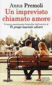Libro Un imprevisto chiamato amore Anna Premoli