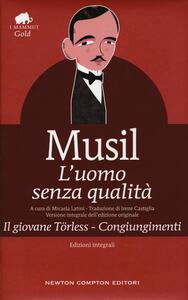L' uomo senza qualità-Il giovane Törless-Congiungimenti. Ediz. integrale - Robert Musil - copertina