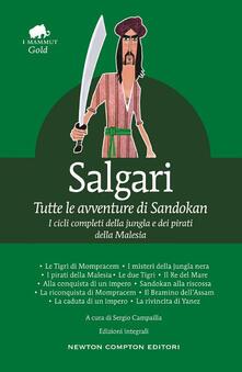 Tutte le avventure di Sandokan. Ediz. integrale - Emilio Salgari - copertina