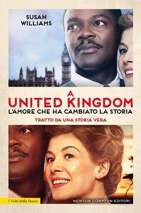 Libro A United Kingdom. L'amore che ha cambiato la storia Susan Williams