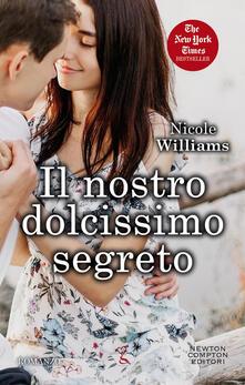 Il nostro dolcissimo segreto - Nicole WIlliams,Marialuisa Amodio - ebook