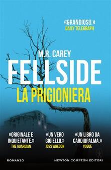 Fellside. La prigioniera - Sandro Ristori,M. R. Carey - ebook