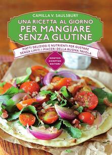Una ricetta al giorno per mangiare senza glutine - Federico Cenciotti,Camilla V. Saulsbury - ebook