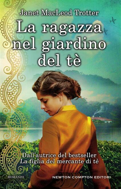 La ragazza nel giardino del tè - Alessandra Maestrini,Janet MacLeod Trotter - ebook