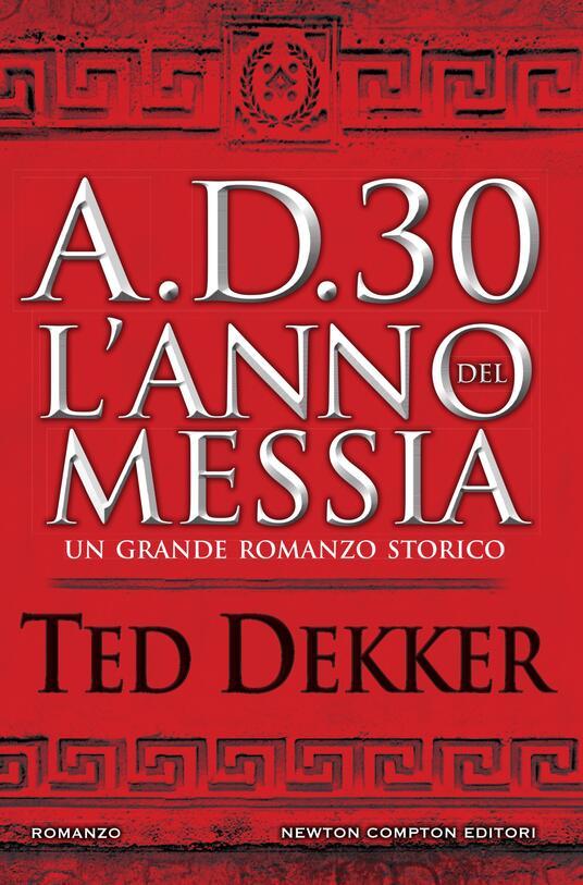 A.D. 30. L'anno del Messia - Ilaria Ghisletti,Ted Dekker - ebook