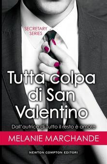 Tutta colpa di San Valentino. Secretary series. Vol. 1.5 - Melanie Marchande - ebook