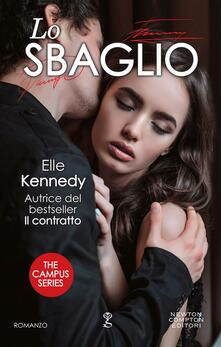 Lo sbaglio. The campus series - Elle Kennedy,Alice Crocella,Stefano Michetti - ebook