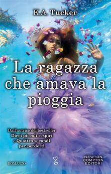 La ragazza che amava la pioggia - Mariafelicia Maione,K. A. Tucker - ebook