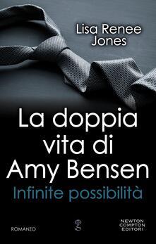 La doppia vita di Amy Bensen. Infinite possibilità - Lisa Renée Jones,Elena Bertocci,Sara Beatrice Roberti - ebook