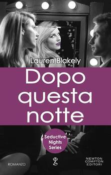 Dopo questa notte. Seductive nights - Federica Gianotti Tabarin,Lauren Blakely - ebook