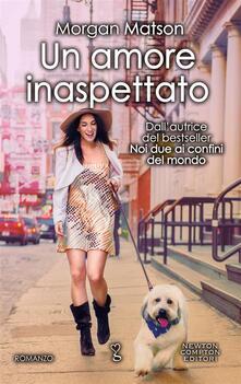 Un amore inaspettato - Morgan Matson,Natalia Amatulli,Clara Serretta - ebook