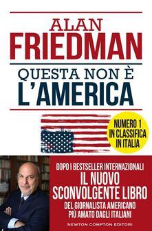 Questa non è l'America - Alan Friedman - ebook