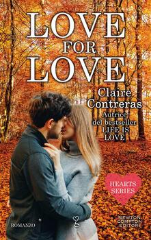 Love for love. Hearts series - Claire Contreras,Tiziana Felici - ebook
