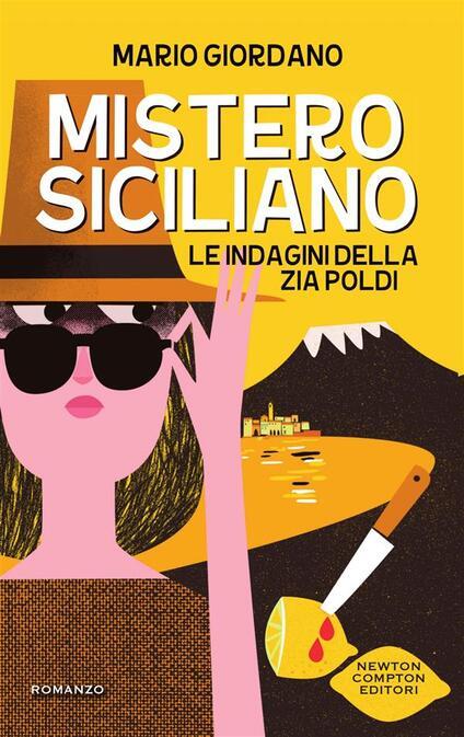 Mistero siciliano. Le indagini della zia Poldi - Mario Giordano,Lucia Ferrantini - ebook