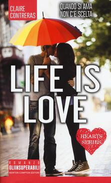Life is love. Hearts series - Claire Contreras - copertina