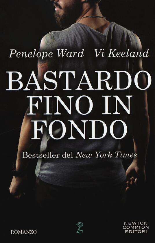 Bastardo fino in fondo - Penelope Ward,Vi Keeland - copertina