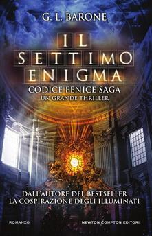 Il settimo enigma. Codice Fenice saga. Vol. 2 - G. L. Barone - copertina