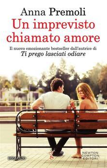 Un imprevisto chiamato amore - Anna Premoli - ebook