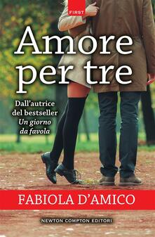 Amore per tre - Fabiola D'Amico - ebook