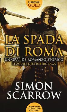 La spada di Roma - Simon Scarrow - copertina