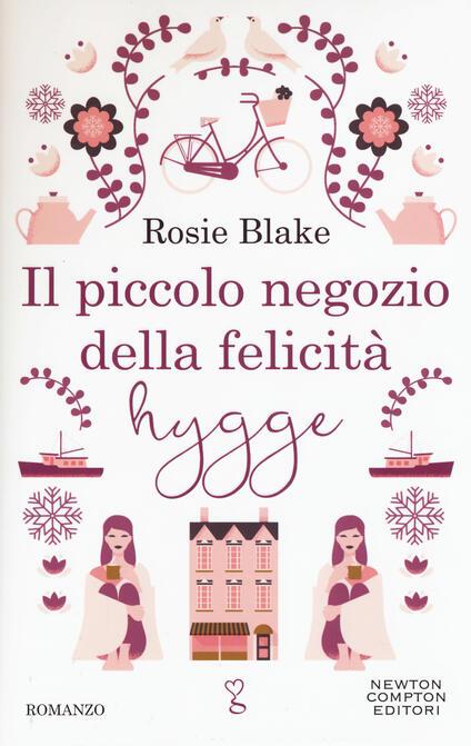 Il piccolo negozio della felicità hygge - Rosie Blake - copertina