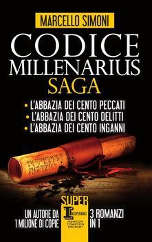 Codice Millenarius saga: L'abbazia dei cento peccati-L'abbazia dei cento delitti-L'abbazia dei cento inganni - Marcello Simoni - ebook