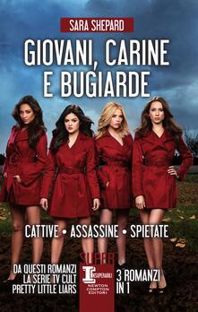 Giovani, carine e bugiarde: Cattive-Assassine-Spietate - Emanuele Boccianti,Sara Galli,Francesca Noto,Sara Shepard - ebook