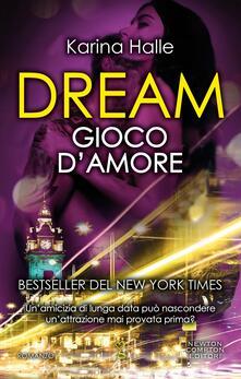 Dream. Gioco d'amore - Karina Halle - ebook