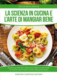 La scienza in cucina e l'arte di mangiar bene - Pellegrino Artusi - ebook