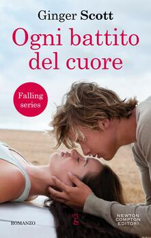Ogni battito del cuore. Falling series - Chiara Beltrami,Ginger Scott - ebook