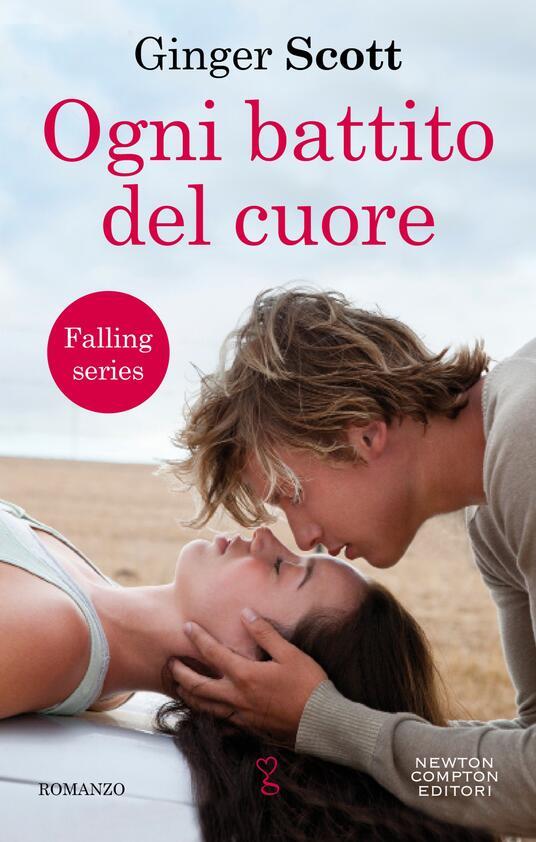 Ogni battito del cuore. Falling series - Ginger Scott,Chiara Beltrami - ebook
