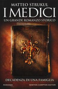 I Medici. Decadenza di una famiglia - Matteo Strukul - copertina