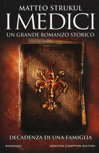 I I Medici. Decadenza di una famiglia - Strukul Matteo - wuz.it