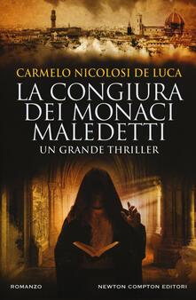 La congiura dei monaci maledetti - Carmelo Nicolosi De Luca - copertina