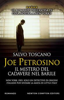 Joe Petrosino. Il mistero del cadavere nel barile - Salvo Toscano - copertina