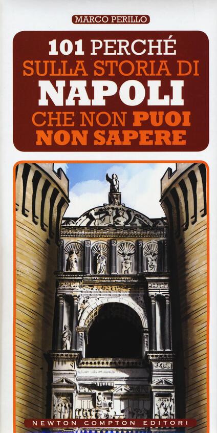 101 perché sulla storia di Napoli che non puoi non sapere - Marco Perillo - copertina