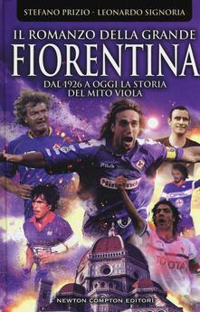 Voluntariadobaleares2014.es Il romanzo della grande Fiorentina. Dal 1926 a oggi la storia del mito viola Image