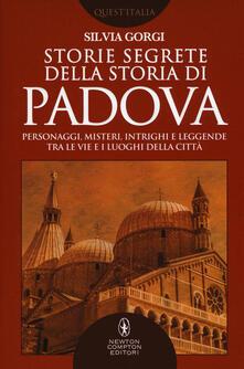 Storie segrete della storia di Padova - Silvia Gorgi - copertina