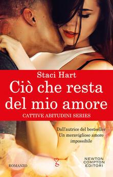 Ciò che resta del mio amore. Cattive abitudini series - Staci Hart,Stefania Martini - ebook