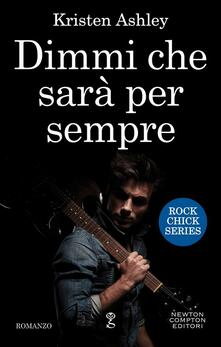 Dimmi che sarà per sempre. Rock chick series - Kristen Ashley,Valentina Francese - ebook