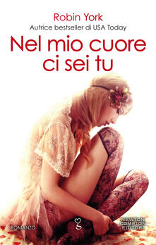 Nel mio cuore ci sei tu. Caroline & West series - Sara Galli,Emanuela Mascolo,Robin York - ebook