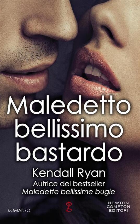 Maledetto bellissimo bastardo - Kendall Ryan - ebook
