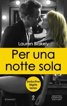 Per una notte sola. Seductive nights - Lauren Blakely - ebook