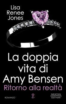 La doppia vita di Amy Bensen. Ritorno alla realtà - Lisa Renee Jones - ebook