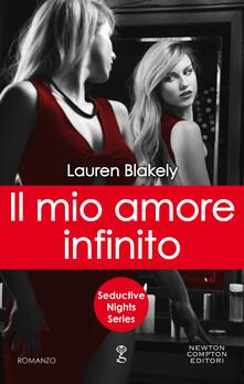 Il mio amore infinito. Seductive nights - Lauren Blakely - ebook