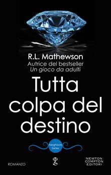 Tutta colpa del destino - R. L. Mathewson - ebook