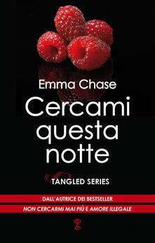 Cercami questa notte. Tangled series - Emma Chase - ebook