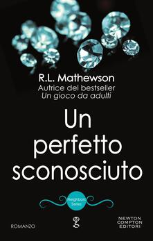 Un perfetto sconosciuto. Neighbors series - R. L. Mathewson - ebook