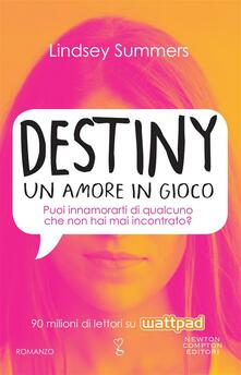 Destiny. Un amore in gioco - Elena Paganelli,Daniela Palmerini,Lindsey Summers - ebook